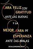 Cara Feliz con Gratitud Ante Las Buenas y la Mejor Cara de Esperanza Ante Las Malas, Ronald Rodriguez, 1477657096