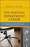 The Essential Department Chair: A Comprehensive Desk Reference, Second Edition