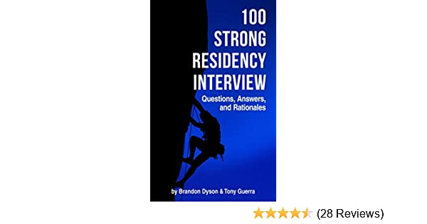 Amazon.com: 100 Strong Residency Interview Questions, Answers, and  Rationales for the Residency Match eBook: Dyson, Brandon, Guerra, Tony:  Kindle Store