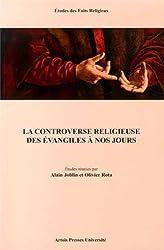 La controverse religieuse des évangiles à nos jours