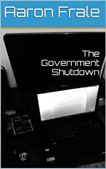 The Government Shutdown by [Frale, Aaron]