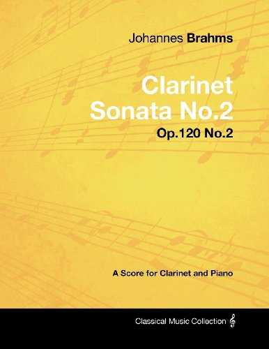 (Johannes Brahms - Clarinet Sonata No.2 - Op.120 No.2 - A Score for Clarinet and Piano (Classical Music Collection))