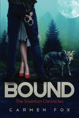 Bound (The Silverton Chronicles) (Volume 2)