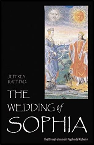 Wedding of Sophia: The Divine Feminine in Psychoidal Alchemy (Jung on the Hudson Book Series): The Divine Feminine in Psychoidal Alchemy (Jung on the Hudson Book Series) by Jeffrey Raff (2003-12-01)