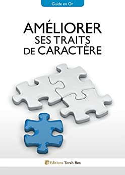 Améliorer ses traits de caractère (French Edition) by [Torah-Box, Editions]