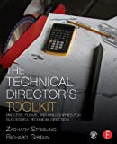 The Technical Director's Toolkit: Process, Forms, and Philosophies for Successful Technical Direction