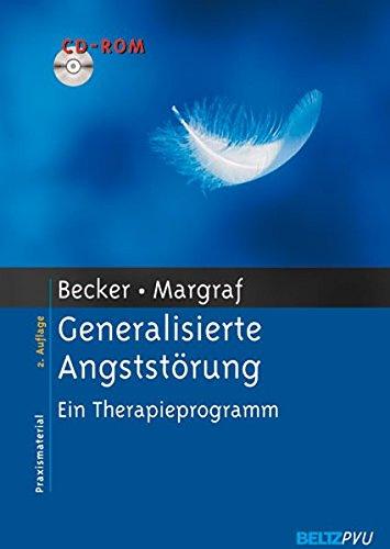 Generalisierte Angststörung: Ein Therapieprogramm. Mit CD-ROM