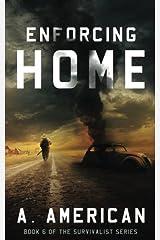 Enforcing Home (The Survivalist) (Volume 6) Paperback