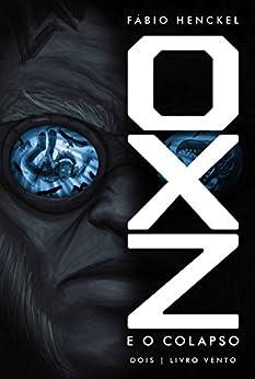 OXZ e o Colapso: 2 | Livro Vento por [Henckel, Fábio]