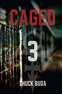 Caged 3: A Post-Apocalyptic Dystopian Thriller (Zombie Lockup Series) (Volume 3)