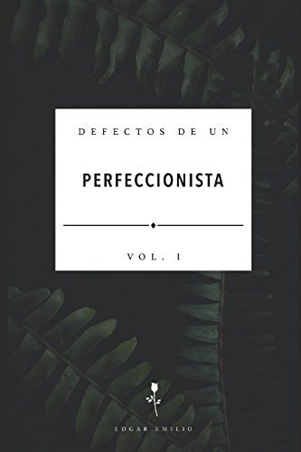Defectos de un Perfeccionista: Vol. I (Spanish Edition)