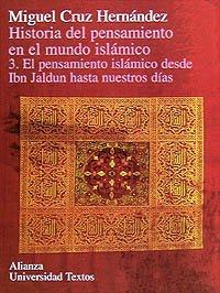 Descargar Libro Historia Del Pensamiento En El Mundo Islámico. 3. El Pensamiento Islámico Desde Ibn Jaldun Hasta Nuestros Días ) Miguel Cruz Hernández