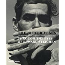 The Bitter Years: The Farm Security Administration Photographs Through the Eyes of Edward Steichen by Back, Jean (2012) Hardcover