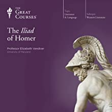 The Iliad of Homer Lecture by  The Great Courses Narrated by Professor Elizabeth Vandiver