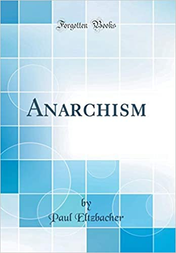 Anarchism (Classic Reprint): Eltzbacher, Paul: 9780331785463 ...