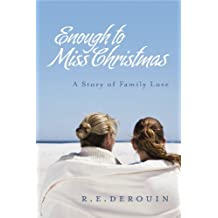 Enough to Miss Christmas: A Story of Family Love