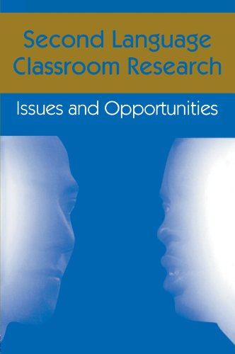 Second Language Classroom Research: Issues and Opportunities (Second Language Acquisition Research Series)
