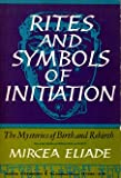 Rites and Symbols of Initiation, The Mysteries of Birth and Rebirth