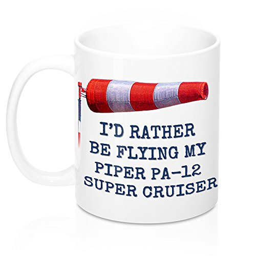 I'D RATHER BE FLYING MY PIPER PA-12 SUPER CRUISER MUG. IDEAL GIFT FOR ANY PIPER GIFT FOR ANY PILOT OR PIPER AIRCRAFT LOVER, FAN. QUALITY CUSTOM CERAMIC HOME, TRAVEL, PERSONAL TEA CUP. 11 OUNCES.