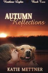 Autumn Reflections (Northern Lights) (Volume 2)