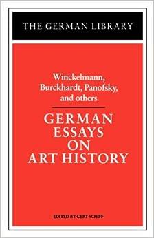 Book German Essays on Art History: Winckelmann, Burckhardt, Panofsky, and Others (German Library)
