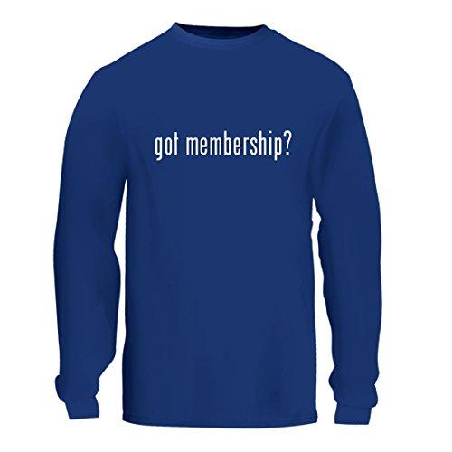 got membership? - A Nice Men's Long Sleeve T-Shirt Shirt, Blue, Large