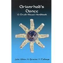 Arianrhod's Dance - A Druid Ritual Handbook
