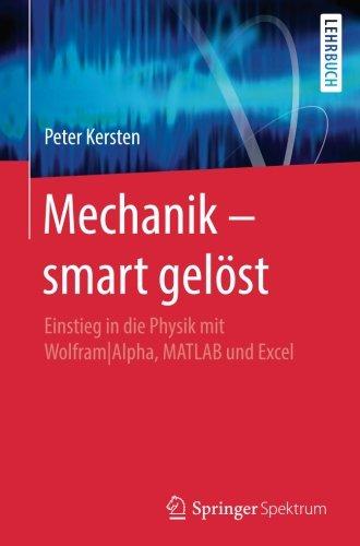 Mechanik   Smart Gel St  Einstieg In Die Physik Mit Wolfram Alpha  Matlab Und Excel  German Edition