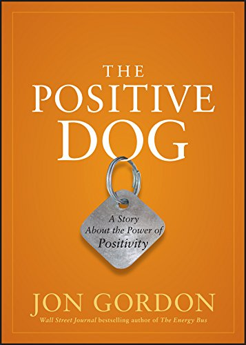 Buy The Positive Dog A Story About The Power Of Positivity Book Fascinating The Energy Bus Quotes