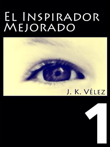 Amazon.com: El inspirador mejorado, Parte 1 de 4 (Spanish Edition) eBook: PROMeBOOK: Kindle Store