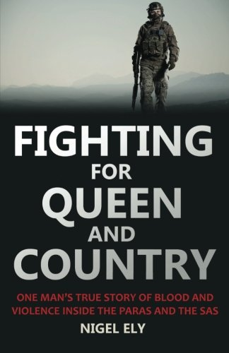 fighting-for-queen-and-country-one-mans-true-story-of-blood-and-violence-in-the-paras-and-the-sas