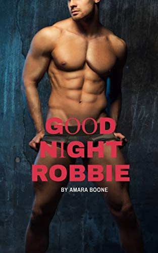 GООDNІGHT ROBBIE: gay erotic (Ebooks Gay Erotic)