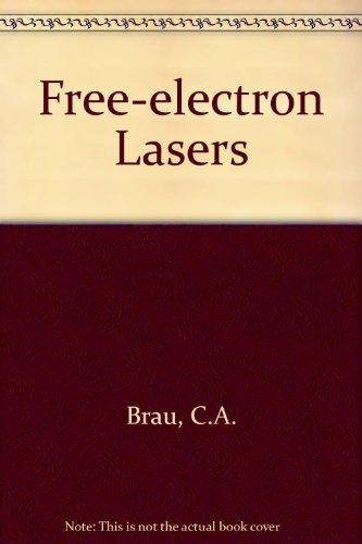 Free-Electron Lasers (Advances in electronics and electron - Laser Free Electron