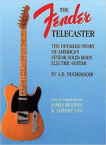Amazon.fr - Fender Telecaster  The Detailed Story of America s Senior Solid  Body Electric Guitar - A. R. Duchossoir, James Burton, Albert Lee - Livres d331d07b3877