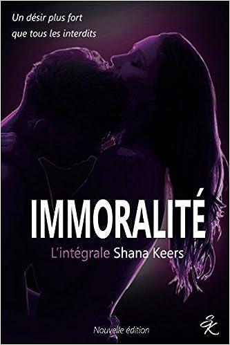 Shana Keers - IMMORALITE: L'intégrale
