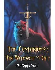 The Centurions: The Werewolf's Gift