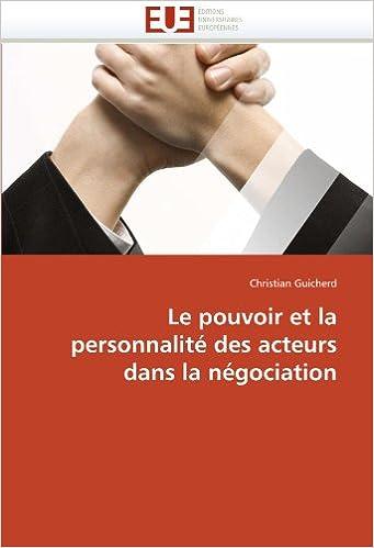 Le pouvoir et la personnalité des acteurs dans la négociation (Omn.Univ.Europ.)