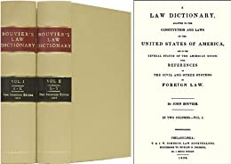 Bouvier Law Dictionary 1856 edition by [Bouvier, John, Z. El Bey]