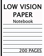 Low Vision Notebook: 200 pages of bold black lines on white paper for visually impaired, great for students, work, school, writers