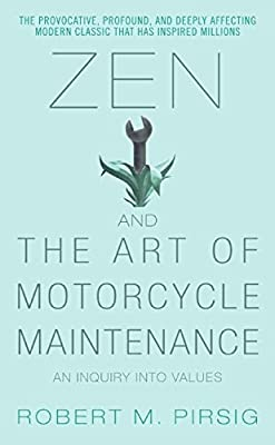 Zen and the Art of Motorcycle Maintenance: An Inquiry into Values by HarperTorch