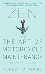 One of the most important and influential books written in the past half-century, Robert M. Pirsig's Zen and the Art of Motorcycle Maintenance is a powerful, moving, and penetrating examination of how we live . . . and a breathtaking meditati...