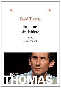 Un silence de clairière par David Thomas