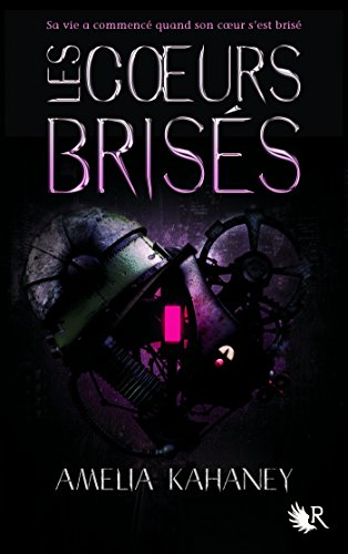 Les Coeurs Brisés Livre I French Edition Kindle