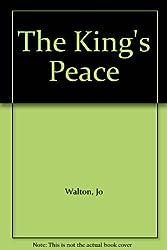 The King's Peace [Taschenbuch] by Walton, Jo