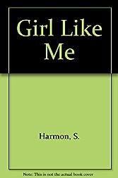 Title: Girl Like Me