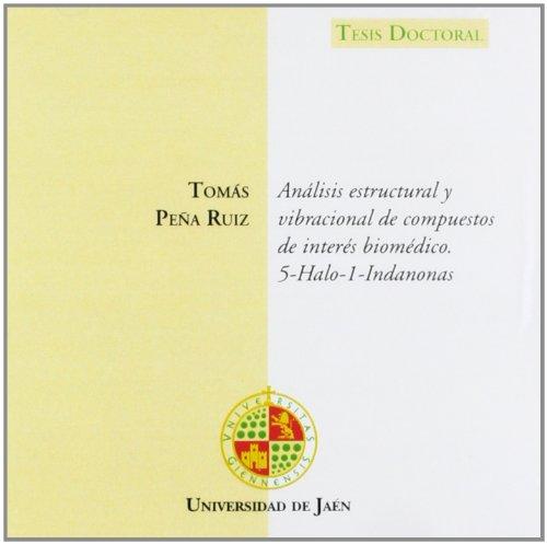 Descargar Libro Análisis Estructural Y Vibracional De Compuestos De Interés Biomédico. 5-halo-1-indanonas Tomás Peña Ruiz