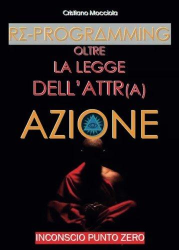 reprogramming-oltre-la-legge-dellattrazione-italian-edition