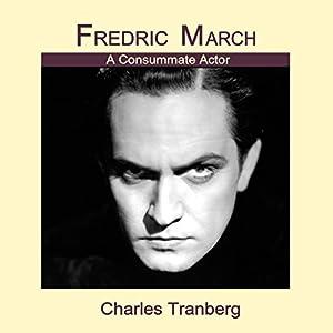 Fredric March Audiobook