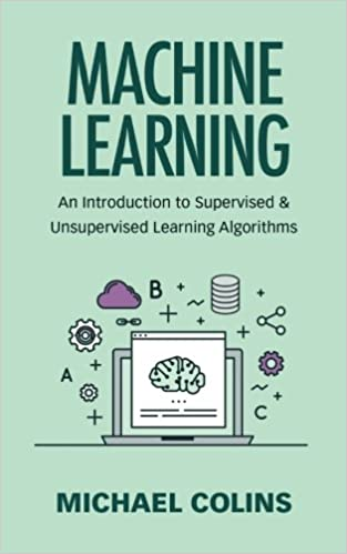 Machine Learning: An Introduction To Supervised & Unsupervised Learning Algorithms Ebook Rar