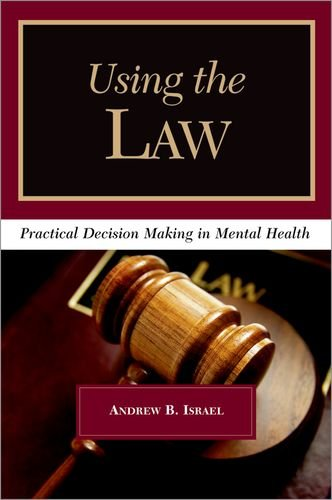 Using the Law: Practical Decision Making in Mental Health